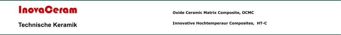 InovaCeram Technische Keramik Oxide Ceramic Matrix Composite, OCMC Innovative Hochtemperaur Composites,  HT-C